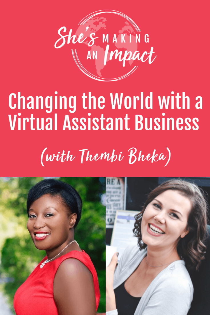 Changing the World with a Virtual Assistant Business (with Thembi Bheka): https://rachelngom.com/thembibheka/