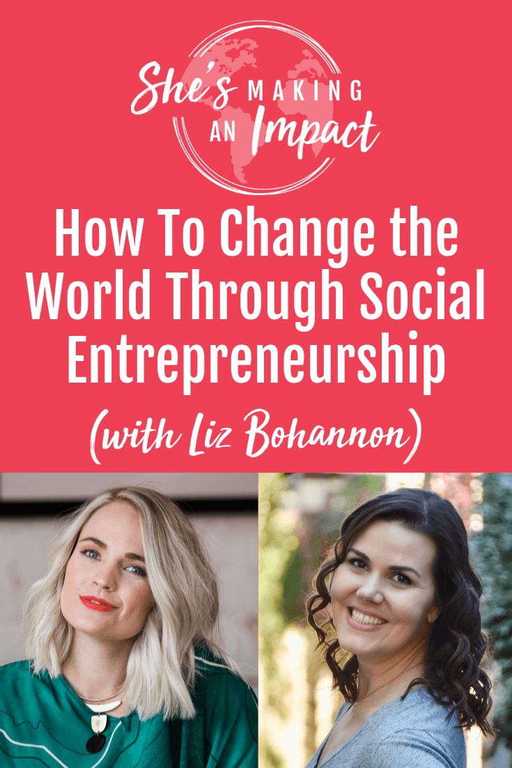 How Founder of Sseko Designs is Changing the World Through Social Entrepreneurship (with Liz Forkin Bohannon): Episode 126