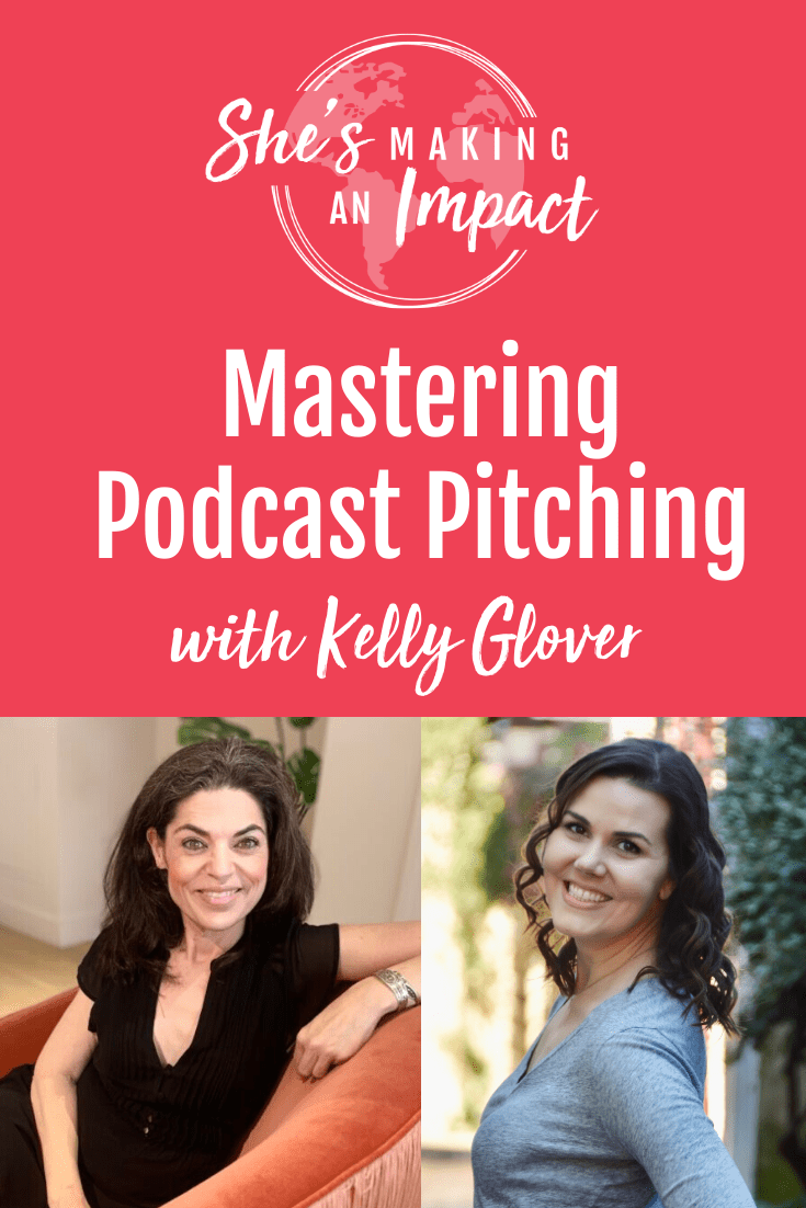 Mastering Podcast Pitching (with Kelly Glover): Episode 162