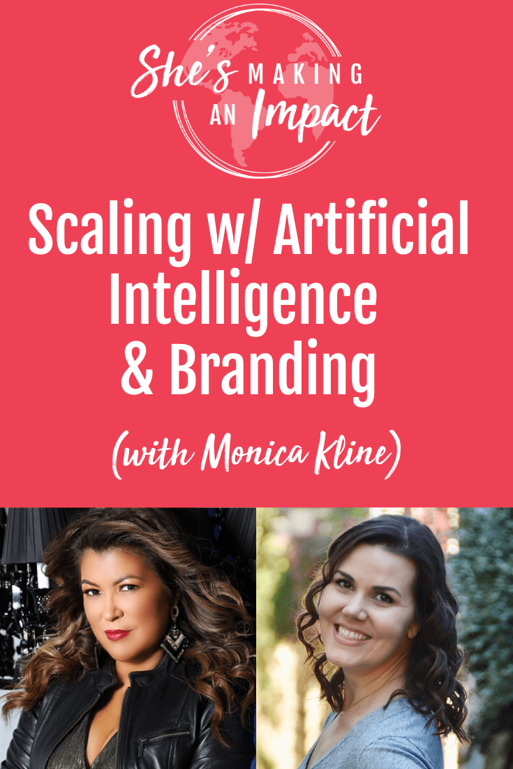 Scaling w/ Artificial Intelligence and Branding (with Monica Kline): Episode 171