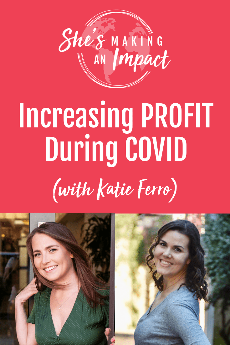 Increasing PROFIT during COVID (with Katie Ferro): Episode 175