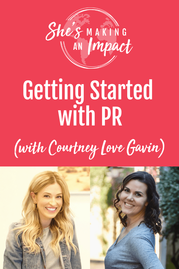 Getting Started with PR (with Courtney Love Gavin): Episode 177