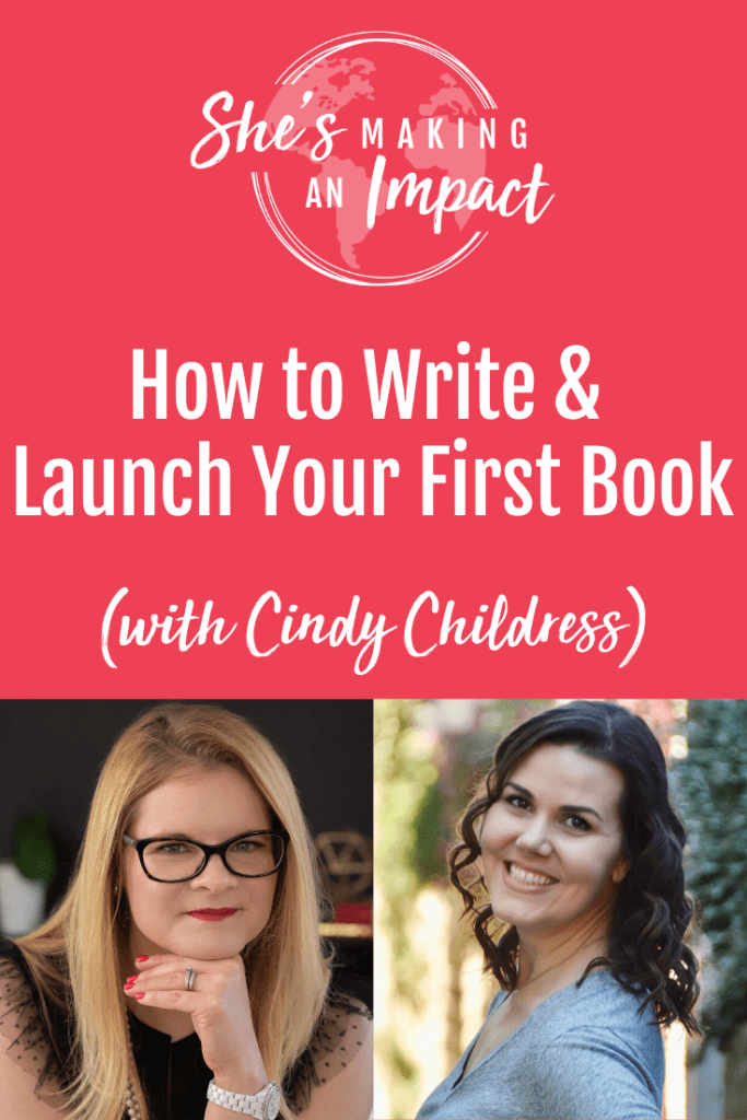 Learn How to Write and Launch Your First Book! In this episode of She's Making An Impact, Cindy Childress gives great tips on writing and launching your first book, from getting started with the writing process, finding out who your target audience is, to the most cost effective way to advertise your book. Repin and grab my free cheat sheet to get more leads for free using Pinterest!#shesmakinganimpact#entrepreneur#entrepreneurtips