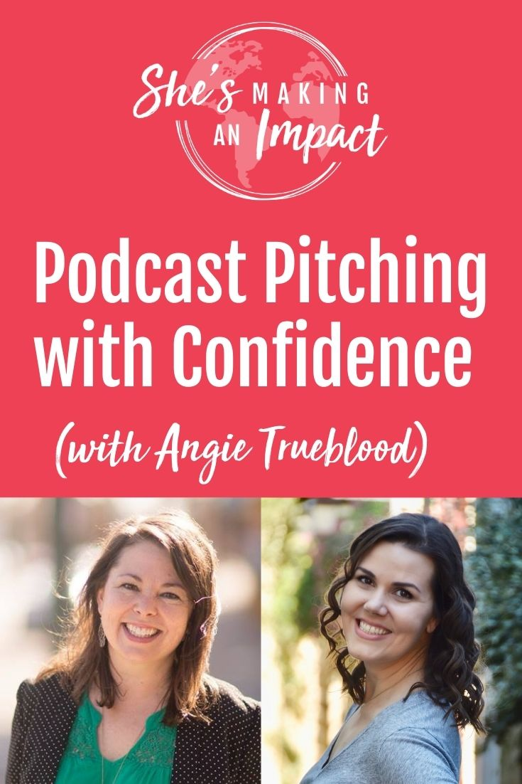 Podcast Pitching with Confidence (with Angie Trueblood): Episode 211
