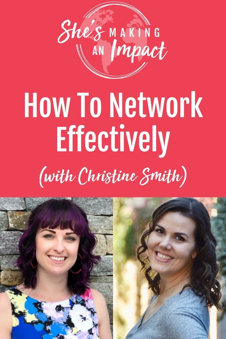 How To Network Effectively (with Christine Smith): Episode 238