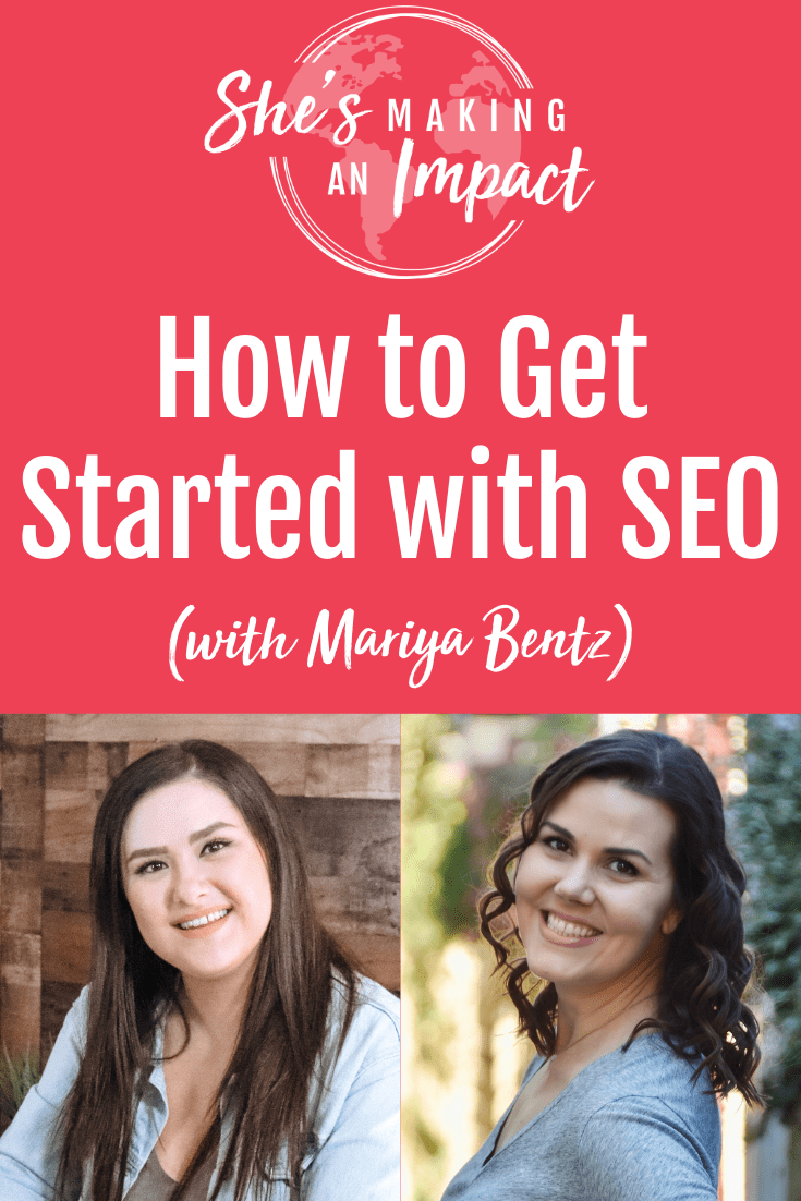 How to Get Started with SEO (with Mariya Bentz): Episode 246