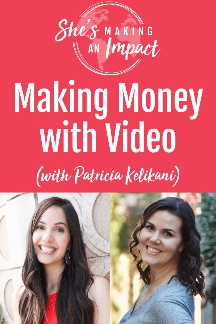 Making Money with Video (with Patricia Kelikani): Episode 247