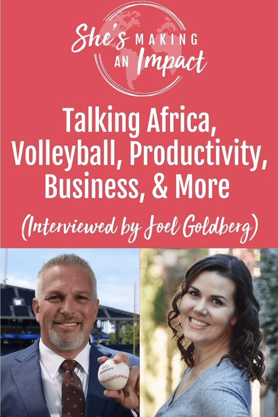 Talking Africa, Volleyball, Productivity, Business, and More (Interviewed by Joel Goldberg): Episode 249