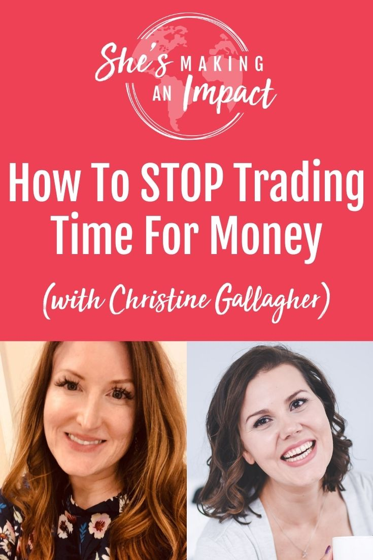 How To STOP Trading Time For Money (with Christine Gallagher): Episode 265