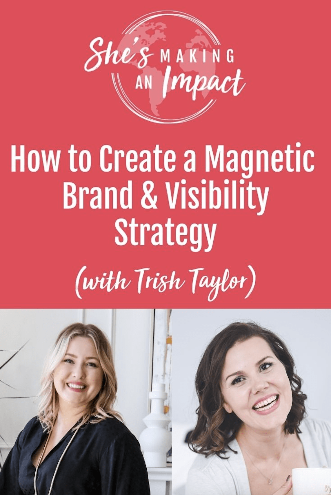 How to Create a Magnetic Brand and Visibility Strategy (with Trish Taylor)