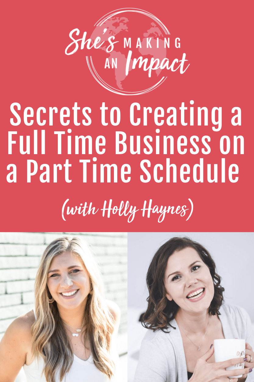 Secrets to Creating a Full Time Business on a Part Time Schedule (with Holly Haynes): Episode 299